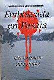 Portada de EMBOSCADA EN PASAIA - UN CRIMEN DE ESTADO