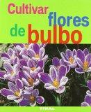 Portada de CULTIVAR FLORES DE BULBO