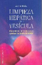 Portada de LIMPIEZA HEPATICA Y DE LA VESICULA: UNA PODEROSA HERRAMIENTA PARAOPTIMIZAR SU SALUD Y BIENESTAR