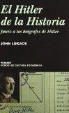Portada de EL HITLER DE LA HISTORIA: JUICIO A LOS BIOGRAFOS DE HITLER