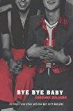 "Portada de BYE BYE BABY: MY TRAGIC LOVE AFFAIR WITH THE ""BAY CITY ROLLERS"" BY CAROLINE SULLIVAN (5-JUN-2000) PAPERBACK"