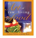 Portada de THE ART OF RAW LIVING FOOD: HEAL YOURSELF AND THE PLANET WITH ECO-DELICIOUS CUISINE (PAPERBACK) - COMMON