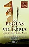 Portada de LAS REGLAS DE LA VICTORIA: COMO TRANSFORMAR EL CAOS Y EL CONFLICTO. EL ARTE DE LA GUERRA