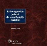 Portada de LA IMPUGNACIÓN JUDICIAL DE LA CALIFICACIÓN REGISTRAL