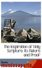 Portada de THE INSPIRATION OF HOLY SCRIPTURE: ITS NATURE AND PROOF