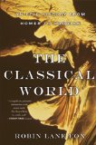 Portada de THE CLASSICAL WORLD: AN EPIC HISTORY FROM HOMER TO HADRIAN