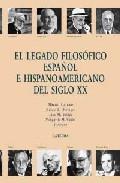Portada de EL LEGADO FILOSOFICO ESPAÑOL E HISPANOAMERICANO DEL SIGLO XX