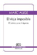 Portada de EL VIAJE IMPOSIBLE: EL TURISMO Y SUS IMAGENES (2ª ED.)