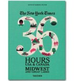 Portada de [(THE NEW YORK TIMES 36 HOURS: USA & CANADA. MIDWEST & GREAT LAKES)] [AUTHOR: BARBARA IRELAND] PUBLISHED ON (FEBRUARY, 2013)