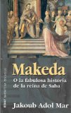 Portada de MAKEDA O LA FABULOSA HISTORIA DE LA REINA DE SABA