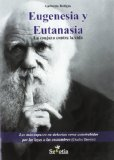 Portada de EUGENESIA Y EUTANASIA: LA CONJURA CONTRA LA VIDA