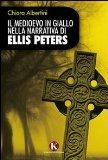 Portada de IL MEDIOEVO IN GIALLO NELLA NARRATIVA DI ELLIS PETERS