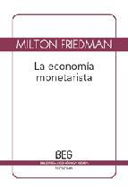Portada de LA ECONOMIA MONETARISTA (2ª ED.)