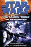 Portada de NO PRISONERS (STAR WARS: CLONE WARS (DEL REY PAPERBACK))
