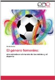 Portada de EL G NERO FEMENINO: OTRA MIRADA EN EL MUNDO DE LOS RELATOS Y EL DEPORTE