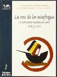 Portada de LA VOZ DE LOS NAUFRAGOS: LA NARRATIVA REPUBLICANA ENTRE 1936 Y 19 39