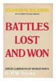 Portada de BATTLES LOST AND WON: GREAT CAMPAIGNS OF WORLD WAR II [BY] HANSON BALDWIN