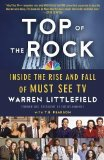 Portada de TOP OF THE ROCK: INSIDE THE RISE AND FALL OF MUST SEE TV BY LITTLEFIELD, WARREN, PEARSON, T. R. [PAPERBACK(2013/2/12)]