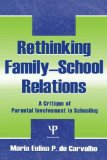 Portada de RETHINKING FAMILY-SCHOOL RELATIONS: A CRITIQUE OF PARENTAL INVOLVEMENT IN SCHOOLING (SOCIOCULTURAL, POLITICAL, AND HISTORICAL STUDIES IN EDUCATION) BY MARIA EULINA DE CARVALHO (2000-10-01)
