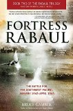 Portada de FORTRESS RABAUL: THE BATTLE FOR THE SOUTHWEST PACIFIC, JANUARY 1942-APRIL 1943 BY GAMBLE, BRUCE (2013) PAPERBACK