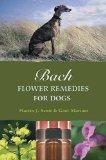 Portada de BACH FLOWER REMEDIES FOR DOGS BY SCOTT MARTIN, GAEL MARIANI (2007) PAPERBACK