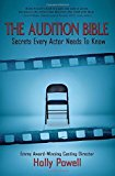 Portada de THE AUDITION BIBLE: SECRETS EVERY ACTOR NEEDS TO KNOW BY HOLLY POWELL (2014-11-20)