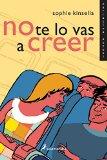 Portada de NO TE LO VAS A CREER (NARRATIVA ACTUAL) DE SOPHIE KINSELLA (23 ENE 2009) TAPA BLANDA