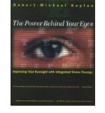 Portada de [(THE POWER BEHIND YOUR EYES: IMPROVING YOUR EYESIGHT WITH INTEGRATED VISION THERAPY)] [AUTHOR: ROBERTO KAPLAN] PUBLISHED ON (NOVEMBER, 1999)