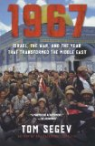 Portada de 1967: ISRAEL, THE WAR, AND THE YEAR THAT TRANSFORMED THE MIDDLE EAST BY TOM SEGEV (2008-04-29)