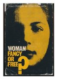 Portada de WOMAN -- FANCY OR FREE? : SOME THOUGHTS ON WOMAN'S STATUS IN BRITAIN TODAY / BY NAN BERGER AND JOAN MAIZELS
