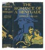 Portada de THE ROMANCE OF A RENEGADE