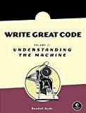 Portada de WRITE GREAT CODE: VOLUME I: UNDERSTANDING THE MACHINE: 1 BY RANDALL HYDE (11-NOV-2004) PAPERBACK