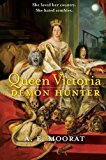 Portada de QUEEN VICTORIA: DEMON HUNTER BY A. E. MOORAT (2010-01-26)
