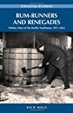 Portada de RUM-RUNNERS AND RENEGADES: WHISKY WARS OF THE PACIFIC NORTHWEST, 1917-2012 (AMAZING STORIES) (AMAZING STORIES (HERITAGE HOUSE)) BY RICH MOLE (2013-04-15)