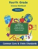 Portada de FOURTH GRADE SCIENCE VOLUME 5: TOPICS: LIGHT AND COLOR, ENERGY AND WORK, TRANSFERRING ENERGY, ELECTRIC CIRCUITS BY TODD DELUCA (2014-03-28)