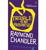 Portada de [(TROUBLE IS MY BUSINESS)] [AUTHOR: RAYMOND CHANDLER] PUBLISHED ON (JANUARY, 1989)