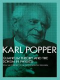 Portada de QUANTUM THEORY AND THE SCHISM IN PHYSICS: FROM THE POSTSCRIPT TO THE LOGIC OF SCIENTIFIC DISCOVERY 1ST EDITION BY POPPER, KARL (1992) PAPERBACK