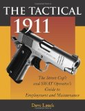 Portada de THE TACTICAL 1911: THE STREET COP'S AND SWAT OPERATOR'S GUIDE TO EMPLOYMENT AND MAINTENANCE BY LAUCK, DAVE M. (1998) PAPERBACK
