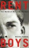 Portada de RENT BOYS: THE WORLD OF MALE SEX TRADE WORKERS BY DORAIS, MICHEL (2005) PAPERBACK