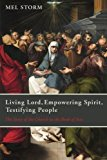 Portada de LIVING LORD, EMPOWERING SPIRIT, TESTIFYING PEOPLE: THE STORY OF THE CHURCH IN THE BOOK OF ACTS BY MEL STORM (2014-12-31)