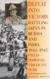 Portada de DEFEAT INTO VICTORY: BATTLING JAPAN IN BURMA AND INDIA, 1942-1945 BY SLIM, FIELD-MARSHAL VISCOUNT WILLIAM (2000) PAPERBACK