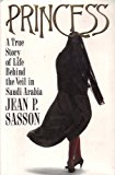 Portada de PRINCESS: A TRUE STORY OF LIFE BEHIND THE VEIL IN SAUDI ARABIA BY SASSON, JEAN P. (1992) HARDCOVER