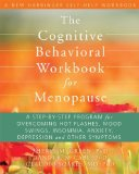 Portada de THE COGNITIVE BEHAVIORAL WORKBOOK FOR MENOPAUSE: A STEP-BY-STEP PROGRAM FOR OVERCOMING HOT FLASHES, MOOD SWINGS, INSOMNIA, ANXIETY, DEPRESSION, AND OTHER SYMPTOMS (NEW HARBINGER SELF-HELP WORKBOOK) BY GREEN PHD, SHERYL M, MCCABE PHD, RANDI E., SOARES MD PHD, C (2012) PAPERBACK