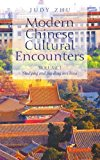 Portada de MODERN CHINESE CULTURAL ENCOUNTERS: VOLUME I STUDYING AND TRAVELING IN CHINA BY JUDY ZHU (2009-04-10)
