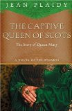 Portada de THE CAPTIVE QUEEN OF SCOTS: MARY, QUEEN OF SCOTS BY PLAIDY, JEAN (2006) PAPERBACK