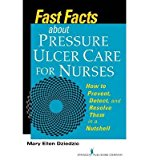 Portada de [(FAST FACTS ABOUT PRESSURE ULCER CARE FOR NURSES: HOW TO PREVENT, DETECT, AND RESOLVE THEM IN A NUTSHELL)] [AUTHOR: MARY ELLEN DZIEDZIC] PUBLISHED ON (JANUARY, 2014)