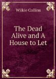 Portada de THE DEAD ALIVE AND A HOUSE TO LET