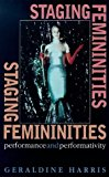 Portada de STAGING FEMININITIES: PERFORMANCE AND PERFORMATIVITY BY GERALDINE HARRIS (1999-05-13)