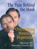 Portada de THE PAIN BEHIND THE MASK: OVERCOMING MASCULINE DEPRESSION 1ST EDITION BY LYNCH, JOHN, KILMARTIN, CHRISTOPHER (1999) HARDCOVER