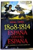 Portada de 1808-1814, ESPAÑA CONTRA ESPAÑA: CLAVES Y HORRORES DE LA PRIMERA GUERRA CVIL